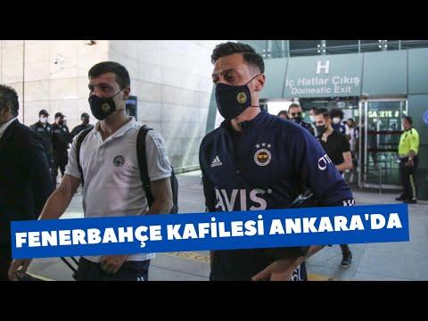 Fenerbahçe kafilesi Ankaragücü maçı için Başkent'te