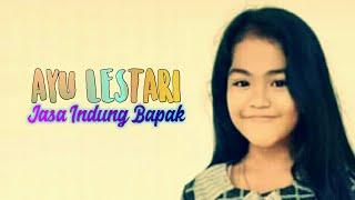 Ayu Lestari - Jasa Indung Bapa (Lagu Pop Sunda)