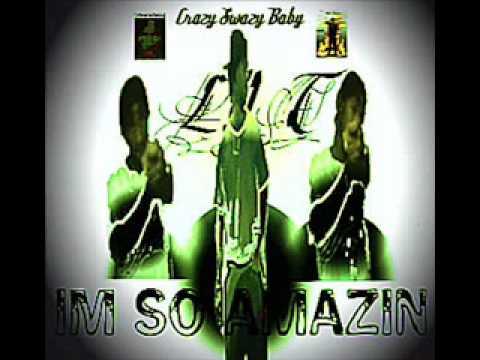 Lil T - Crazy Swazy Baby