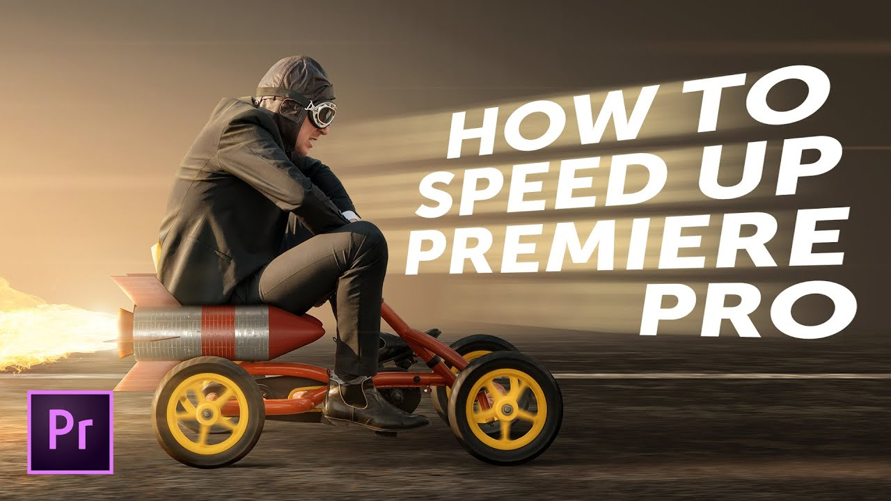 How to Speed Up Premiere Pro