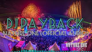 DJ Payback - Nature One (Official Audio)