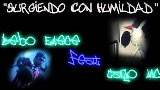 Surgiendo Con Humildad - Bebo Emece (FT. Caqo Mc)