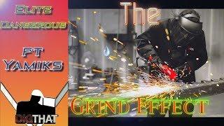Grind Effect ft YAMIKS  -!- Elite Dangerous Hot Tea 2019