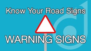 Know Your Road Signs - Warning Signs | miDrive