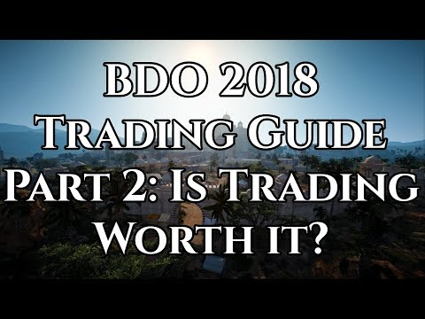 BDO 2018 Trading Guide Part 2: Is Trading Worth It? (Crate P