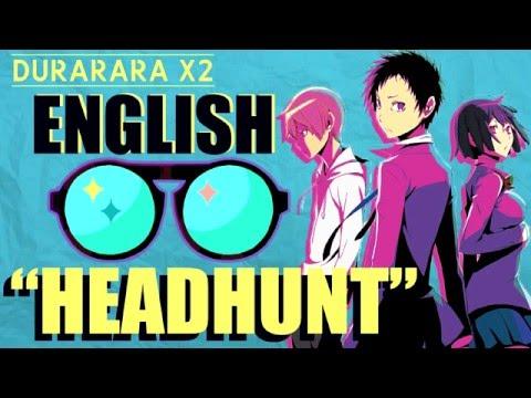 """Headhunt"" - DURARARA!! X2 SHOU (English Cover by Y. Chang)"