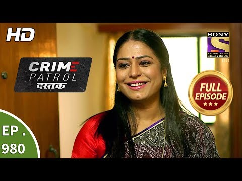 Crime Patrol Dastak - Ep 980 - Full Episode - 19th February, 2019