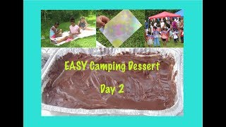 Camping Day 2 - Easy Dessert and Crafts