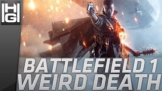 Battlefield 1 - Weird Death Glitch