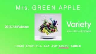 Mrs. GREEN APPLE - 『Variery』ダイジェスト