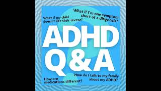 Diagnosing, Medicating and Talking About Your ADHD
