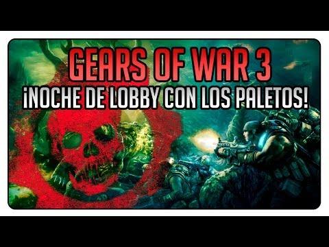 Gears Of War 3 | Noche de Lobby con los Paletos!