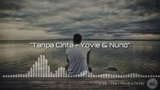 Lirik Lagu Tanpa Cinta - Yovie & Nuno