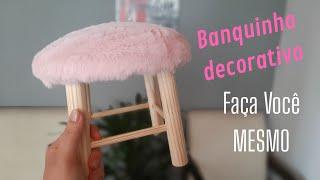 Como fazer banquinho decorativo