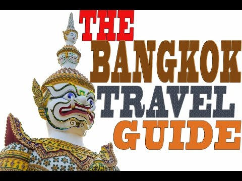 The ultimate Bangkok city travel guide