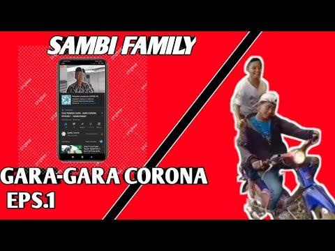 FILM PENDEK! GARA - GARA CORONA EPISODE 1 - SAMBI FAMILY