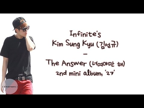 KIM SUNG KYU (김성규) – THE ANSWER (너여야만 해) [ENG-ROM-HAN]