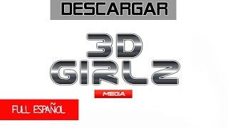 Descargar E Instalar 3D Girlz Full Ingles MEGA