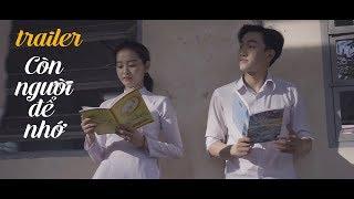 Trailer [Phim Ngắn 2018] CÒN NGƯỜI ĐỂ NHỚ - SHADY TEAM