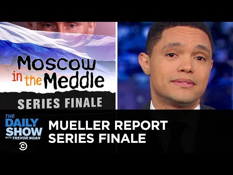 Mueller Report Series Finale: No Collusion, Maybe Obstruction   The Daily Show