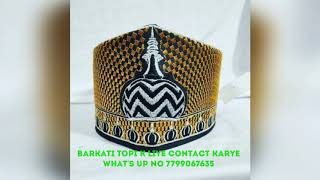 Barkati topi \u0026 Banarsi topi New Design islamic Cap New Barkati topi Whats Number 7989112821