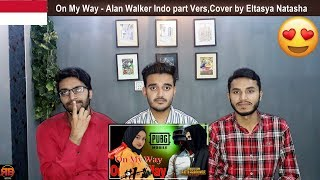 Download Reaction: On My Way - Alan Walker Ft Sabrina&Farruko Indo part Vers,Cover by Eltasya Natasha Mp3
