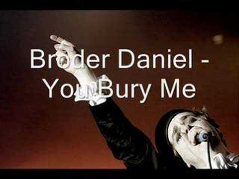 broder-daniel-you-bury-me-mufyman