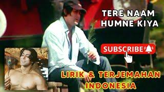 Tere Naam   Salman Khan, Bhumika Chawla   Lirik & Terjemahan Indonesia
