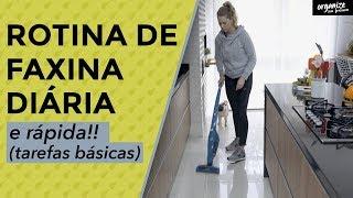 ROTINA DE FAXINA DIÁRIA E RÁPIDA! | Organize sem Frescuras!