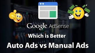 Which is Better Auto Ads vs Manual Ads Placement in Adsense For More Earning