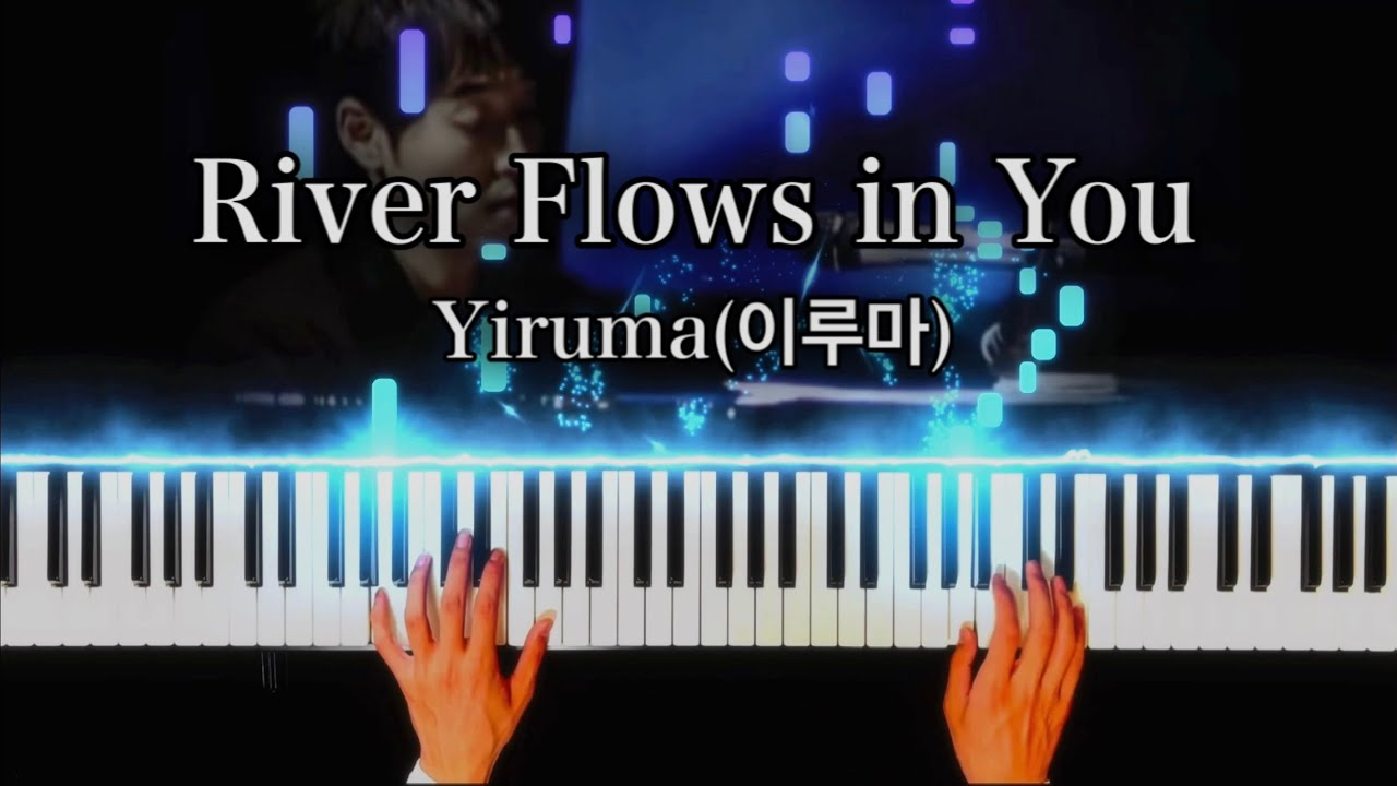 River Flows in You - Yiruma(이루마)|Piano cover