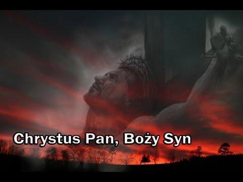 Chrystus Pan, Boży Syn + tekst