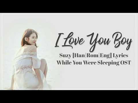 수지 Suzy– I Love You Boy [Han|Rom|Eng]  Lyrics While You Were Sleeping OST Part 4
