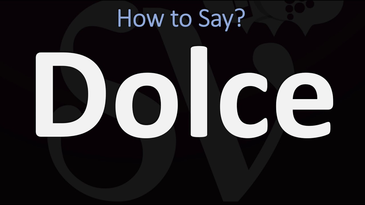 How to Pronounce Dolce (CORRECTLY)