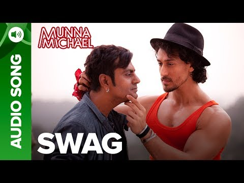 Swag Full Audio Song | Nawazuddin Siddiqui & Tiger Shroff | Munna Michael 2017