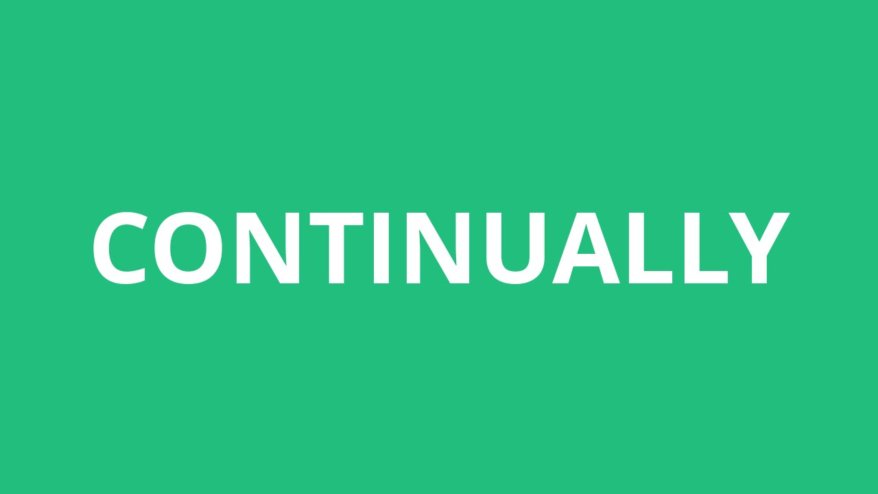 How To Pronounce Continually - Pronunciation Academy - YouTube