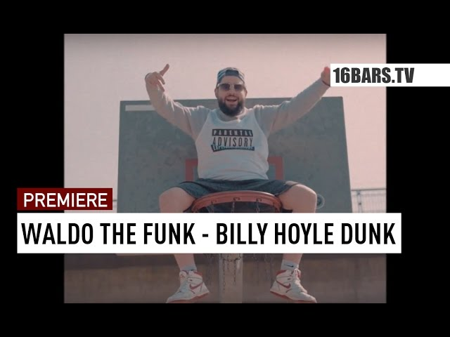 Waldo The Funk - Billy Hoyle Dunk // prod. by Enaka (16BARS.TV PREMIERE)