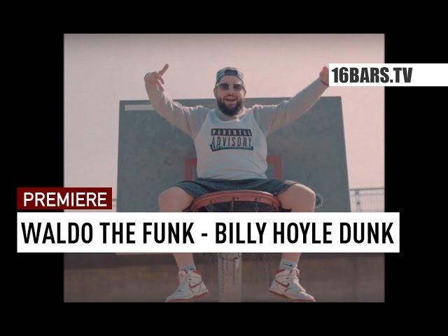 Waldo The Funk - Billy Hoyle Dunk // prod. by Enaka (16BARS.TV PREMIERE)