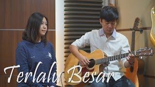 Terlalu Besar (Cover) Nadia & Yoseph