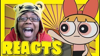 Dank Powerpuff Girls Spectacular Reaction