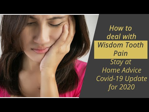 How To Stop Wisdom Tooth Pain And Advice For The Covid-19 Lockdown
