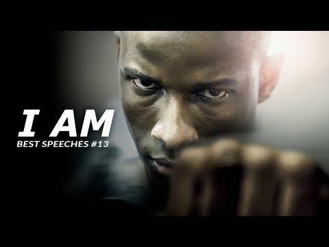 Best Motivational Speech Compilation EVER #13 - I AM | 30-Minutes of the Best Motivation