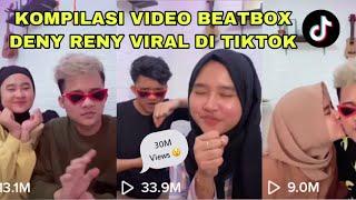 KOMPILASI VIDEO BEATBOX DENY RENY DI TIKTOK VIRAL FYP SAMPE 30M VIEWS !!!