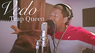 Fetty Wap - Trap Queen (Cover) By: @VedoTheSinger