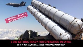 WATCH OUT ISRAEL S 300 GETTING READY IN SYRIA !