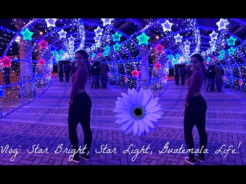 Guate Vlog: Pretty Lights, Guatemala Life!
