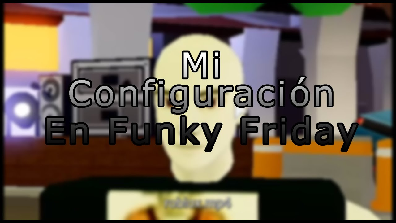 ROBLOX   Mi configuración en Funky Friday