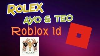 Rolex - Ayo & Teo - Roblox ID