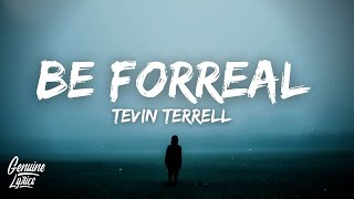 Be Forreal - Tevin Terrell (tiktok Song) this is how I feel, I'm in need of love