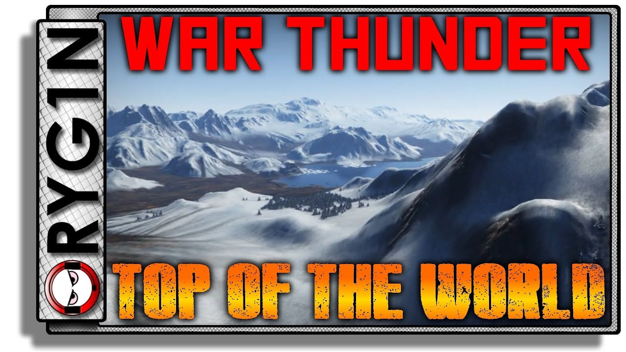War Thunder - Top of the world - New Map!! - YouTube